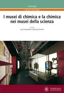 I musei di chimica e la chimica nei musei della scienza. Atti della giornata di studio (Castiglioncello, 23 novembre 2012)
