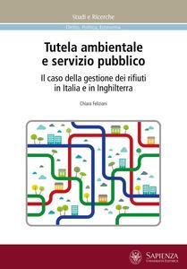 Tutela ambientale e servizio pubblico. Il caso della gestione dei rifiuti in Italia e in Inghilterra