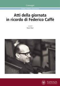 Atti della Giornata in ricordo di Federico Caffè