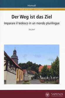 Voluntariadobaleares2014.es Der Weg ist das Ziel. Imparare il tedesco in un mondo plurilingue. Ediz. italiana e tedesca Image