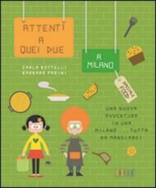 Filippodegasperi.it Attenti a quei due a Milano. Special food. Ediz. inglese Image