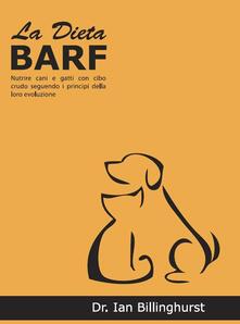La dieta BARF. Nutrire cani e gatti con cibo crudo seguendo i principi dellevoluzione.pdf
