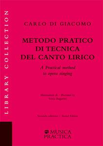 Metodo pratico di tecnica del canto lirico. Ediz. italiana e inglese