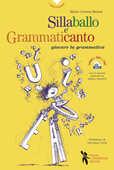 Libro Sillaballo e grammaticanto. Giocare con la grammatica. Con File audio per il download  Maria Cristina Meloni