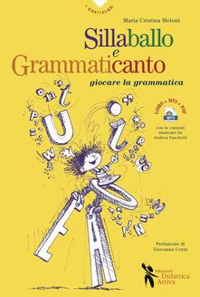 Sillaballo e grammaticanto. Giocare con la grammatica. Con File audio per il download - Maria Cristina Meloni - copertina