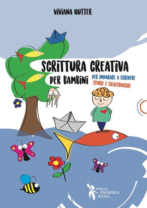 Amato Scrittura creativa per bambini. Per imparare a scrivere storie e  BZ13