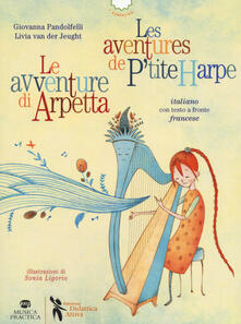 Tegliowinterrun.it Le avventure di Arpetta-Les aventures de P'tite Harpe. Ediz. bilingue Image