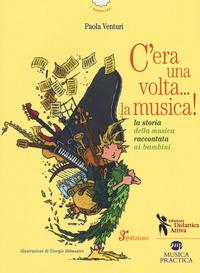 C'era una volta? La musica! La storia della musica raccontata ai bambini. Per la Scuola elementare. Con Audio
