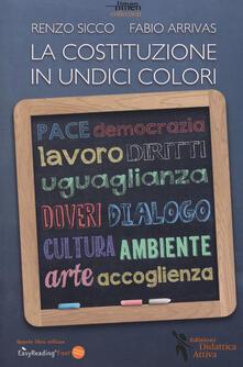 La Costituzione in undici colori. Ediz. a caratteri grandi - Renzo Sicco,Fabio Arrivas - copertina