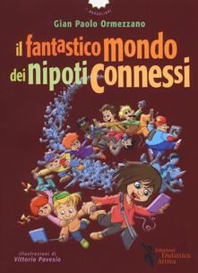 Il fantastico mondo dei nipoti connessi - Gian Paolo Ormezzano - copertina