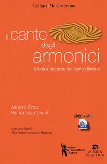 Il canto degli armonici. Storia e tecniche del canto difonico. Con MP3 - Alberto Ezzu,Walter Mantovani - copertina