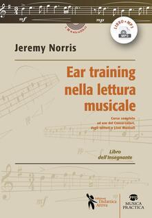Radiospeed.it Ear training nella lettura musicale. Corso completo ad uso dei Conservatori, degli Istituti e Licei Musicali. Libro dell'insegnante. Con Audio Image