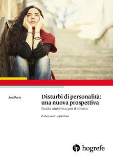 Radiospeed.it Disturbi di personalità: una nuova prospettiva. Guida sintetica per il clinico Image