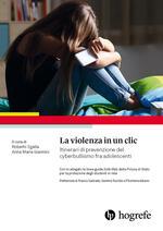 La violenza in un clic. Itinerari di prevenzione del cyberbullismo fra adolescenti