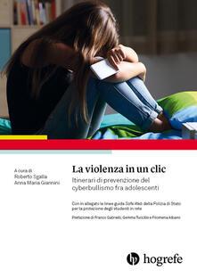 La violenza in un clic. Itinerari di prevenzione del cyberbullismo fra adolescenti.pdf