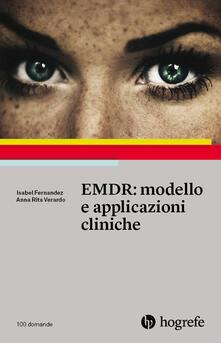 EMDR: modello e applicazioni cliniche - Isabel Fernandez,Anna Rita Verardo - copertina