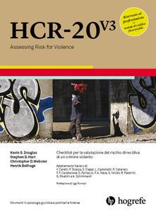 HCR-20 V3. Checklist per la valutazione del rischio di recidiva di un crimine violento. Ediz. a spirale.pdf