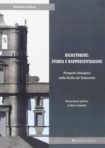 Ricostruire: storia e rappresentazione. Prospetti chiesastici nella Sicilia del Settecento