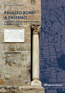 Palazzo Bonet a Palermo. Oggi Civica Galleria d'Arte Moderna Empedocle Restivo - Giovanni Cardamone - copertina