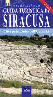 Guida turistica di Siracusa. Citta patrimonio dell'umanita. Con mappa