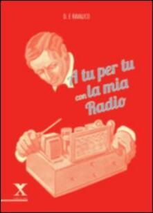 A tu per tu con la mia radio - Domenico E. Ravalico - copertina