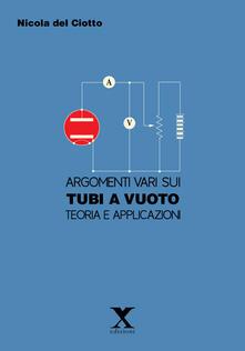 Premioquesti.it Argomenti vari sui tubi e a vuoto. Teoria e applicazioni Image