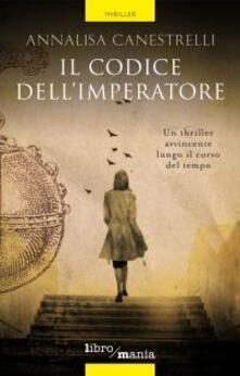Il codice dell'imperatore - Annalisa Canestrelli - ebook