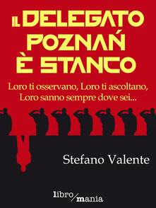 Il delegato Poznan è stanco - Stefano Valente - ebook