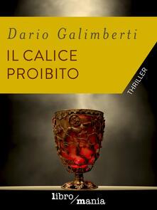 Il calice proibito - Dario Galimberti - ebook