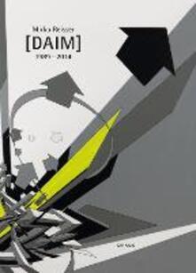 Mirko Reisser (Daim) 1989-2014. Ediz. inglese e tedesca - copertina