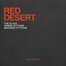 Red desert. The place where activism becomes attitude - Massimo Minnini,Nathalie Heinich,Flaminia Scauso - copertina