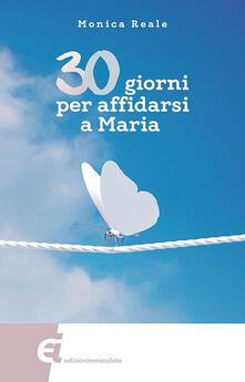 30 giorni per affidarsi a Maria - Monica Reale - copertina