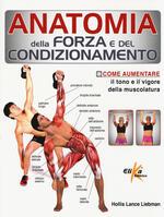 Anatomia della forza e del condizionamento