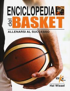 Enciclopedia del basket. Allenarsi al successo