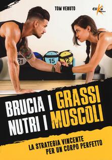Lpgcsostenible.es Brucia i grassi, nutri i muscoli. La strategia vincente per un corpo perfetto Image