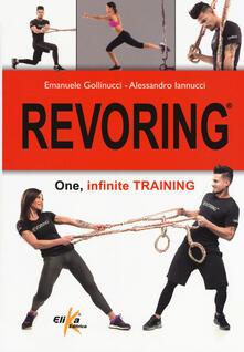Revoring. One, infinite training - Emanuele Gollinucci,Alessandro Iannucci - copertina