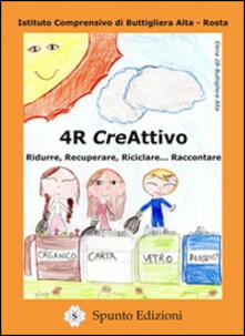 4R creAttivo. Ridurre, recuperare, riciclare... raccontare - copertina