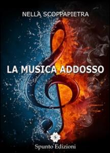 La musica addosso - Nella Scoppapietra - copertina