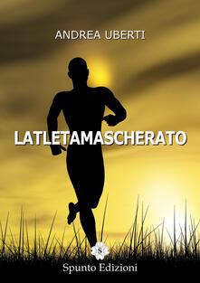Latletamascherato - Andrea Uberti - copertina