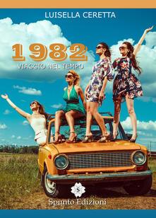 1982. Viaggio nel tempo - Luisella Ceretta - copertina
