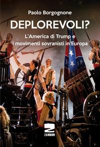 Deplorevoli? L'America di Trump e i movimenti sovranisti in Europa - Borgognone Paolo - wuz.it