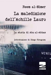 La maledizione dell'Achille Lauro. La storia di Abu al-Abbas