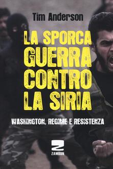 Rallydeicolliscaligeri.it La sporca guerra contro la Siria. Washington, regime e resistenza Image