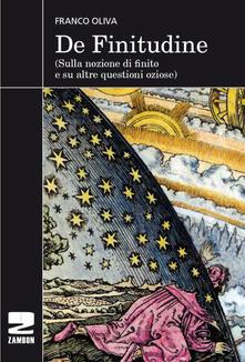 De finitudine. (Sulla nozione di finito e su altre questioni oziose) - Franco Oliva - copertina