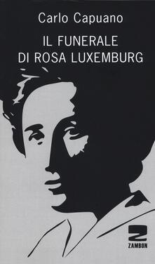 Radiosenisenews.it Il funerale di Rosa Luxemburg Image