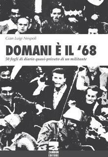 Domani è il '68. 50 fogli di diario quasi-privato di un militante - G. Luigi Nespoli - copertina