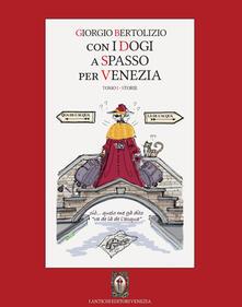 Con i dogi a spasso per Venezia. Vol. 1: Storie. - Giorgio Bertolizio - copertina