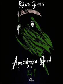 Apocalypse nerd. Vol. 1 - Roberto Gerilli - ebook
