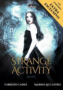 Strange Activity. Regina. Ediz. speciale