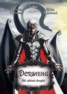 Gli ultimi draghi. Dershing - Davide Cencini,Rita Micozzi - copertina